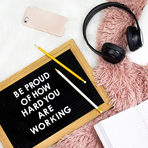 """Letterboard that says """"be proud of how hard you are working"""""""